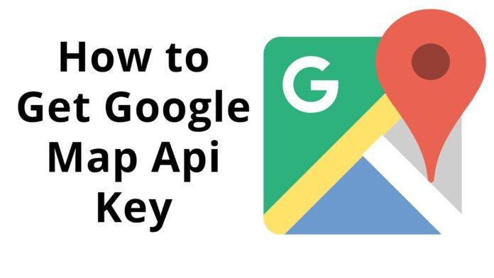 how-to-get-google-map-api-key
