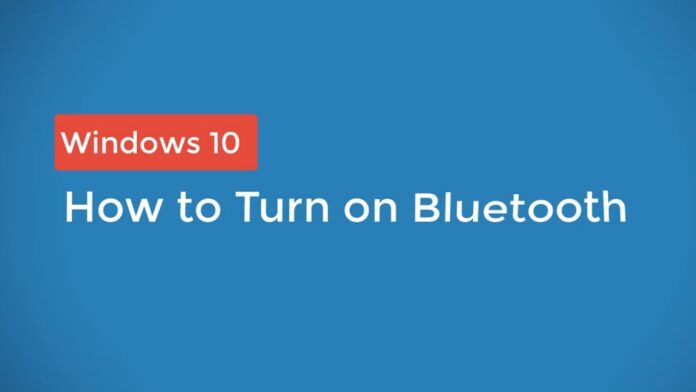 how-to-turn-on-bluetooth-on-windows-10