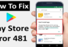 Android Fix: Google Play Error 481