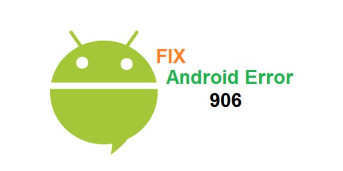 Google Play Error 906