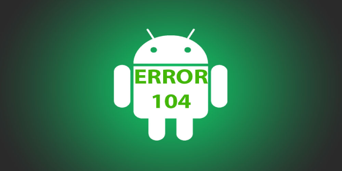 How to solve Error 104 in Google Play Store