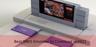 10 Best SNES Emulator to Download in 2021