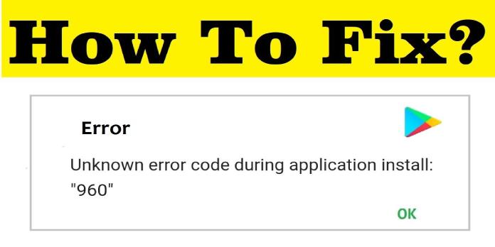 Google Play Error 960