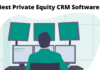 Best CRM for Private Equity