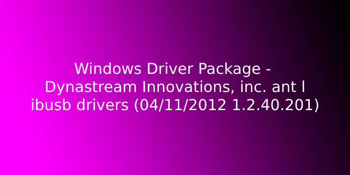 windows driver package - dynastream innovations, inc. ant libusb drivers (04/11/2012 1.2.40.201)