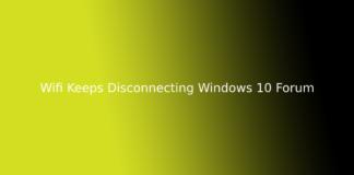 Wifi Keeps Disconnecting Windows 10 Forum