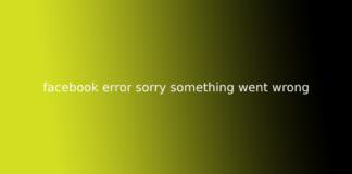 facebook error sorry something went wrong