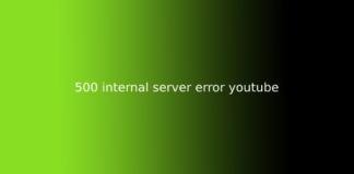 500 internal server error youtube