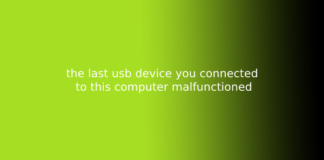 the last usb device you connected to this computer malfunctioned