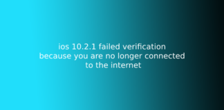 ios 10.2.1 failed verification because you are no longer connected to the internet