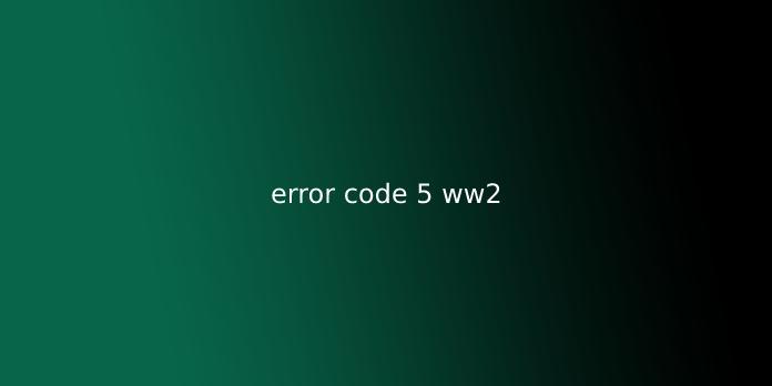error code 5 ww2