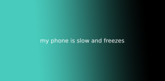 my phone is slow and freezes