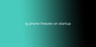 lg phone freezes on startup