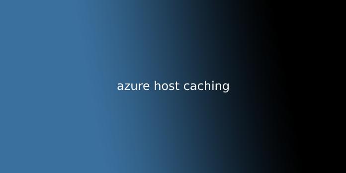 azure host caching