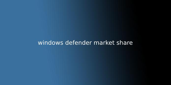 windows defender market share