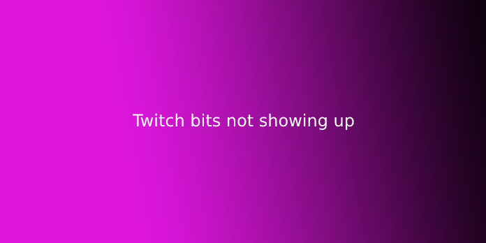 Twitch bits not showing up