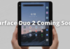Microsoft's Upcoming Surface Duo 2 Could Feature Massively Upgraded Cameras