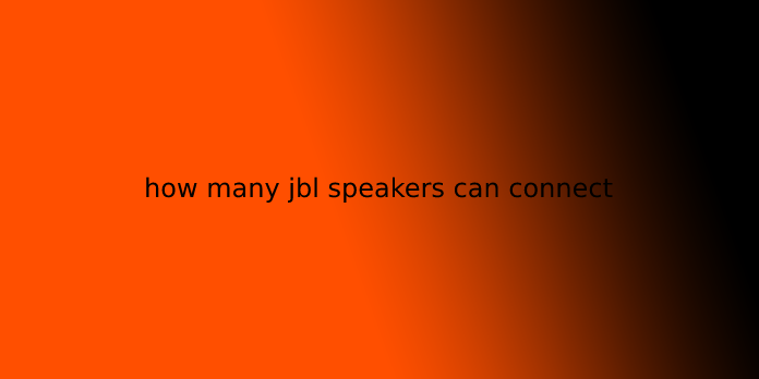 how many jbl speakers can connect