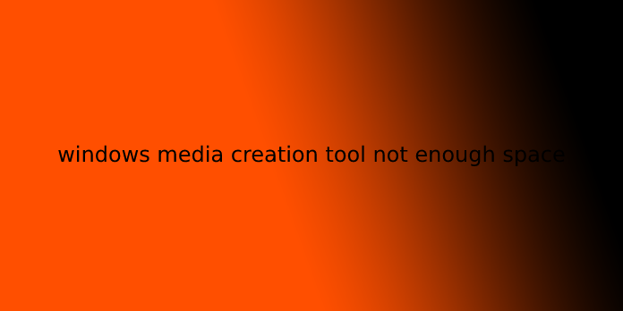 windows media creation tool not enough space