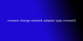 vmware change network adapter type vmxnet3