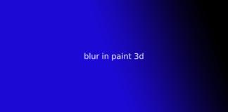 blur in paint 3d
