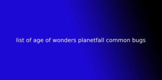 list of age of wonders planetfall common bugs
