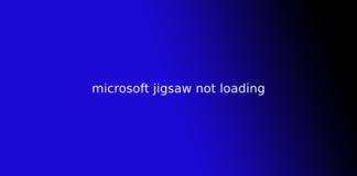 microsoft jigsaw not loading