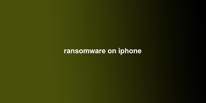ransomware on iphone