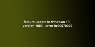 feature update to windows 10, version 1903 - error 0x80070020