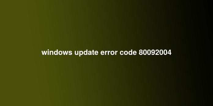 windows update error code 80092004