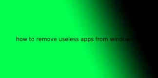how to remove useless apps from windows 10