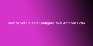 How to Set Up and Configure Your Amazon Echo