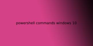 powershell commands windows 10