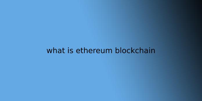 what is ethereum blockchain