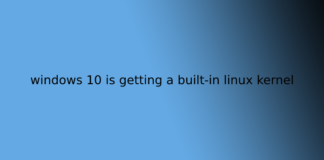 windows 10 is getting a built-in linux kernel
