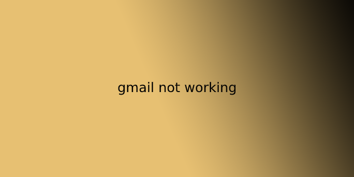 gmail not working