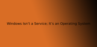 Windows Isn't a Service; It's an Operating System