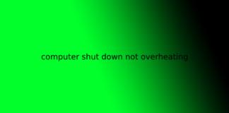 computer shut down not overheating