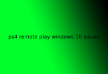 ps4 remote play windows 10 issues