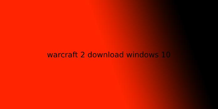warcraft 2 download windows 10