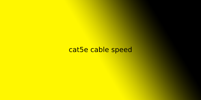 cat5e cable speed