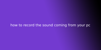 how to record the sound coming from your pc