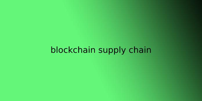 blockchain supply chain