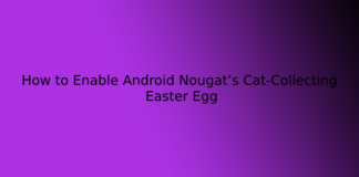 How to Enable Android Nougat's Cat-Collecting Easter Egg