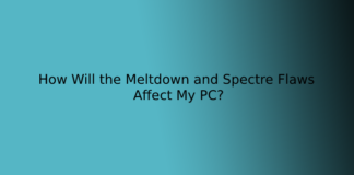 How Will the Meltdown and Spectre Flaws Affect My PC?