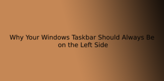 Why Your Windows Taskbar Should Always Be on the Left Side