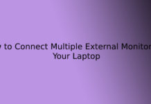 How to Connect Multiple External Monitors to Your Laptop