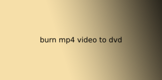 burn mp4 video to dvd