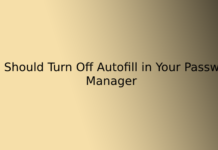 You Should Turn Off Autofill in Your Password Manager