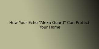 """How Your Echo """"Alexa Guard"""" Can Protect Your Home"""